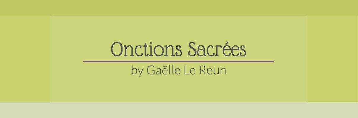 Onctions sacrées Gaëlle